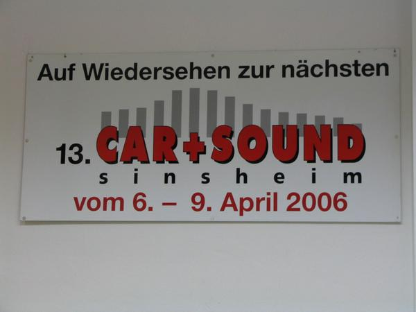 Termin: Fair car and Sound Sinsheim 2006 At the fair exit a big board to remember: the next car and sound is from the 6th to the 9th of April, 2006.